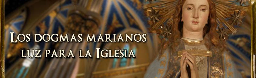 los dogmas marianos luz para la iglesia - Parte 1