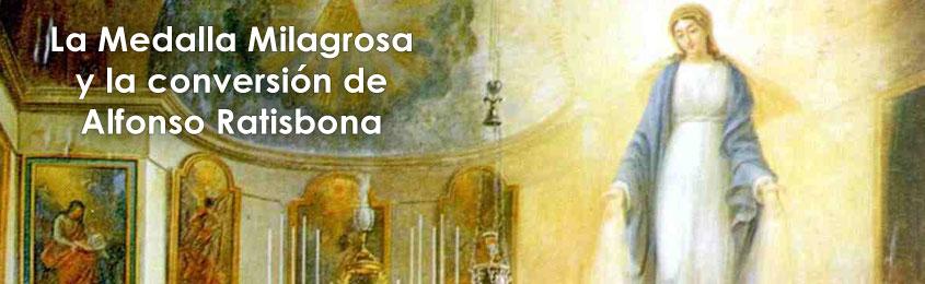 La Medalla Milagrosa y la conversión de Alfonso Ratisbona