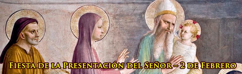 Fiesta de la Presentación del Señor – 2 de Febrero – La Presentación del Niño Jesús y la Purificación de la Virgen María