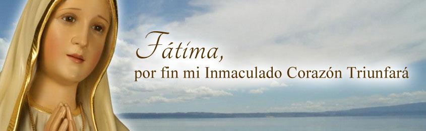 Fátima, por fin mi Inmaculado Corazón Triunfará