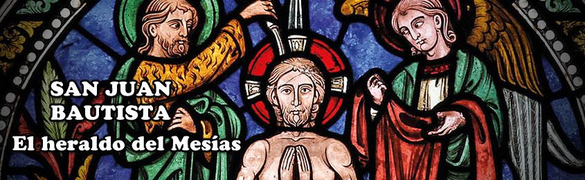 SAN JUAN BAUTISTA - El heraldo del Mesías