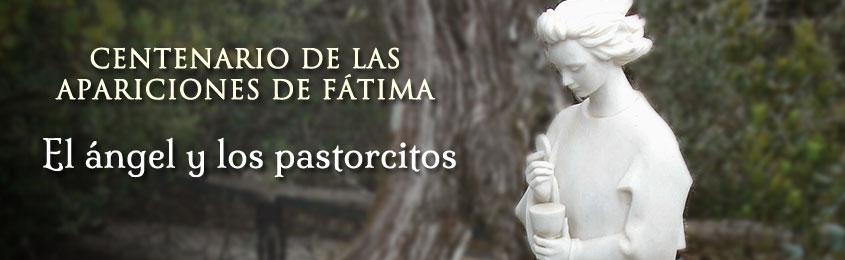 CENTENARIO DE LAS APARICIONES DE FÁTIMA - El ángel y los pastorcitos