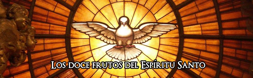 Los doce frutos del Espíritu Santo
