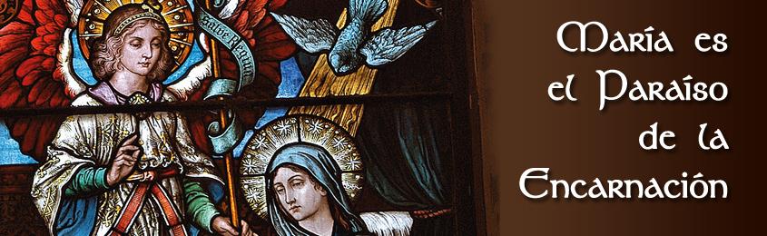 María es el Paraíso de la Encarnación