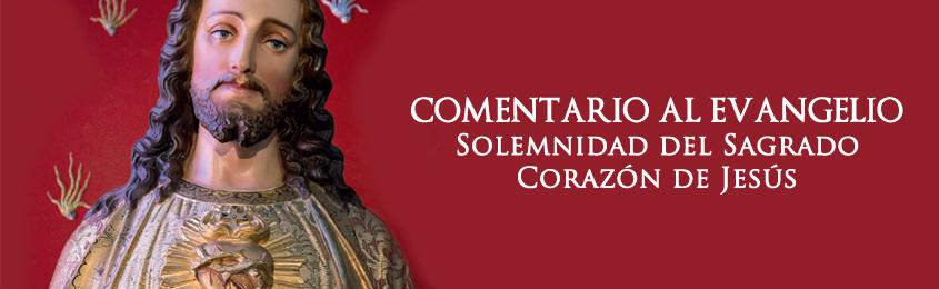 COMENTARIO AL EVANGELIO - Solemnidad del Sagrado Corazón de Jesús - Amor con amor se paga