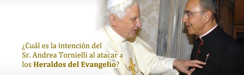 Cuál es la intención del  Sr. Andrea Tornielli al atacar a  los Heraldos del Evangelio?