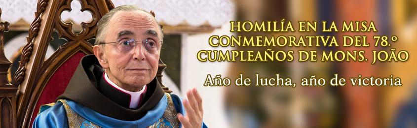 HOMILÍA EN LA MISA CONMEMORATIVA DEL 78.º CUMPLEAÑOS DE MONS. JOÃO - Año de lucha, año de victoria