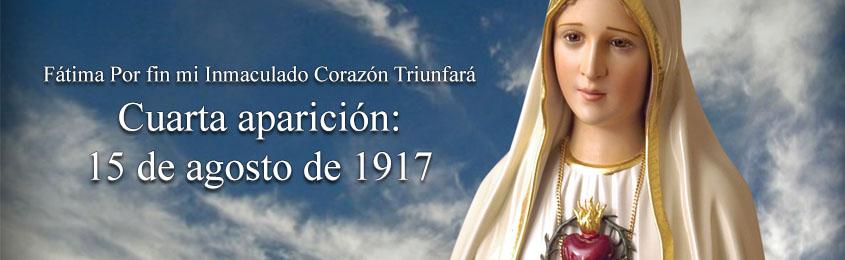Fátima Por fin mi Inmaculado Corazón Triunfará - Cuarta aparición: 15 de agosto de 1917