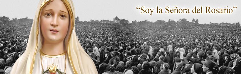 """CENTENARIO DE LAS APARICIONES DE FÁTIMA - """"Soy la Señora del Rosario"""""""