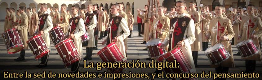 La generación digital: Entre la sed de novedades e impresiones, y el concurso del pensamiento