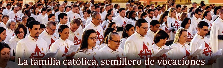 La familia católica, semillero de vocaciones