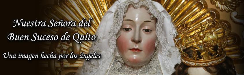 NUESTRA SEÑORA DEL BUEN SUCESO DE QUITO - Una imagen hecha por los ángeles