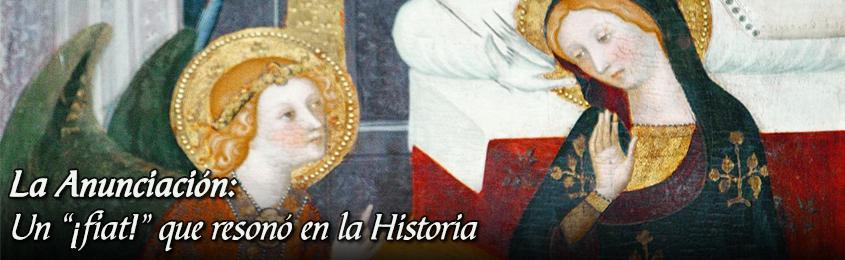 """La Anunciación: Un """"¡fiat!"""" que resonó en la Historia"""