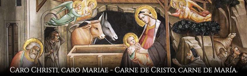 Caro Christi, caro Mariae – Carne de Cristo, carne de María.