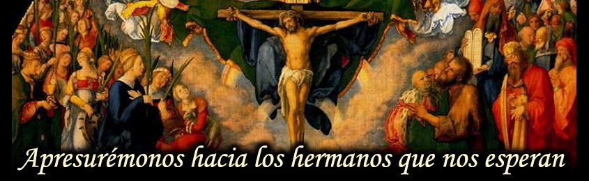 APRESURÉMONOS HACIA LOS HERMANOS QUE NOS ESPERAN